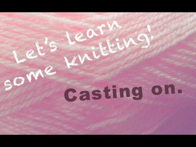 How To | Knitting for beginners | Casting ON
