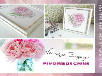 Вышивка крестиком: Veronique Enginger PIVOINE DE CHINE. Оформлен!
