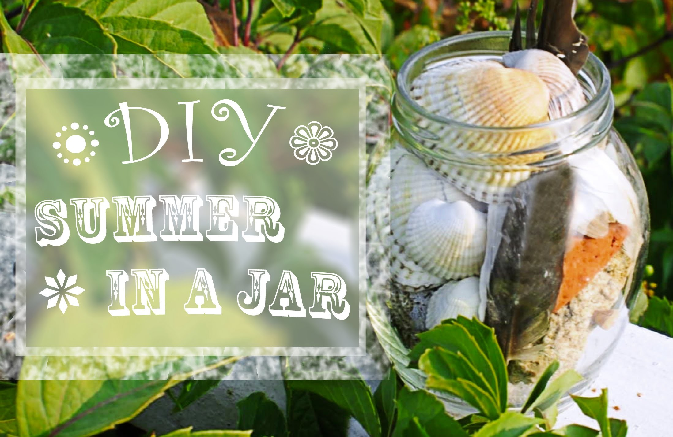 "DIY: your own ""SUMMER IN A JAR"". ""Лето в банке!"". ""Літо в банці!"""