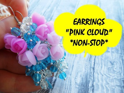 "EARRINGS ""PINK CLOUD"" * NON-STOP * POLYMER CLAY"