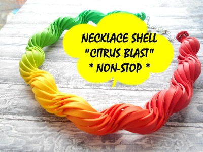 """NECKLACE SHELL """"CITRUS BLAST"""" * POLYMER CLAY * NON-STOP"""