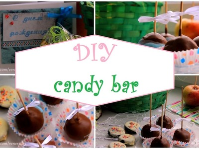 DIY: СЛАДКИЙ СТОЛ | DIY CANDY BAR | VeneraDIY