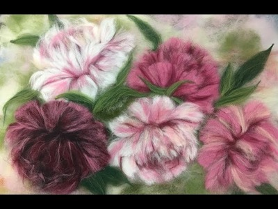 ПИОНЫ -- ЖИВОПИСЬ ШЕРСТЬЮ . FELTING of  PICTURE.  HOW TO MAKE A PICTURE of  WOOL