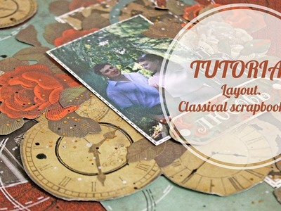 TUTORIAL Layout. Classical scrapbooking | Мастер-Класс бумажная страничка