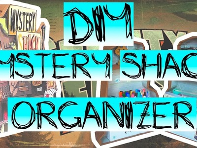 DIY MYSTERY SHACK ORGANIZER. by DashA Blue