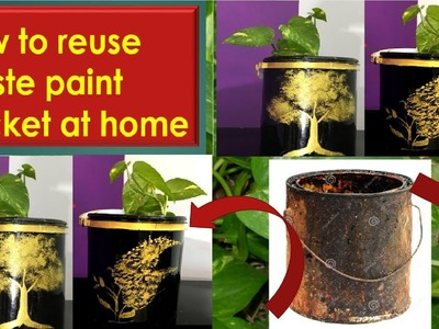 How to reuse Waste paint bucket at home | Best out of waste