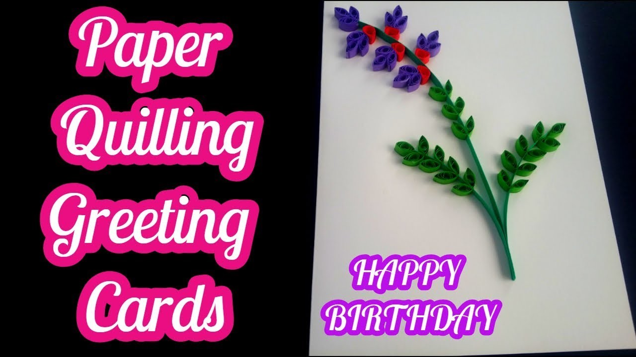 How to make - paper quilling greeting cards for birthday by art life art 96