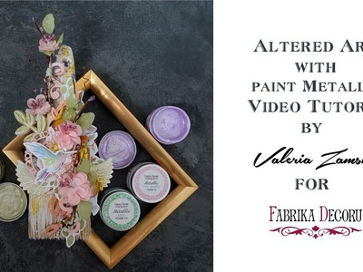 How to create altered art using Metallic paint. Tutorial by Valeria Zamsha