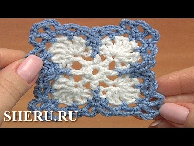 How To Crochet Square Motif Урок 42 часть 1 из 2 Нежный квадратный мотив