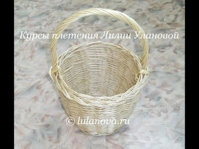 Корзина - 1 часть - Weaving basket from the vine - плетение из лозы