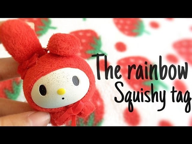 The Rainbow Squishy Tag