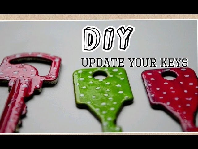 DIY Update Your Keys\\Декор ключей