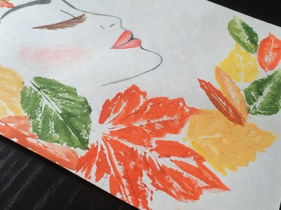 Leaf painting idea. Autumn Girl project