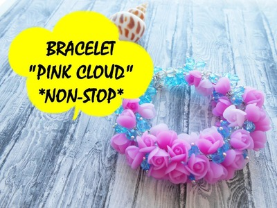 """BRACELET """"PINK CLOUD"""" * NON-STOP * POLYMER CLAY"""