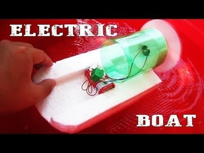How to Makean Electric Boat At Home - Very Easy  - Как сделать Лодку