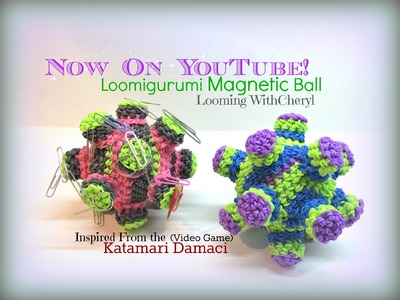 Rainbow Loom Loomigurumi Magnetic Ball Katamari Damacy Amigurumi Hook Only мяч Лумигурум