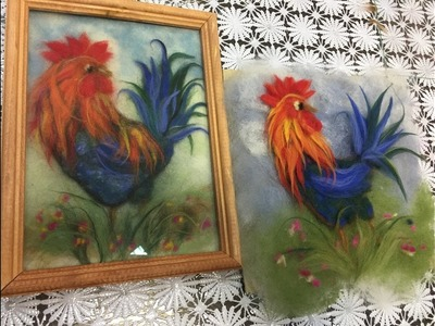ЖИВОПИСЬ ШЕСТЬЮ -- ПЕТУХ. FELTING of  PICTURE.  HOW TO MAKE A PICTURE of  WOOL