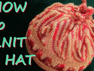 "How To Knit A Hat - ""Tulip"" Hat with Stacked Increases and Decreases *** Вяжем шапку"